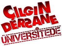 Çılgın Dersane Üniversitede