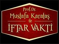 Mustafa Karataş ile İftar Vakti