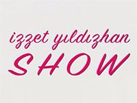 İzzet Yıldızhan Show