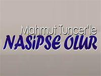 Mahmut Tuncerle Nasipse Olur