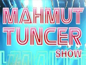 Mahmut Tuncer Show