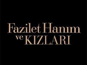 Fazilet Hanım ve Kızları - Türkan Kılıç - Kerime Yıldız Kimdir?